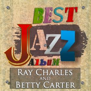 Ray Charles and Betty Carter (Best Jazz Album - Digitally Remastered)