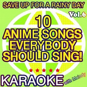 10 Anime Songs Everybody Should Sing, Vol. 6 (Karaoke Version)