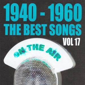 1940 - 1960 : The Best Songs, Vol. 17
