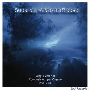 Chierici: Suoni nel vento dei ricordi (Composizioni per organo 1993-2008)