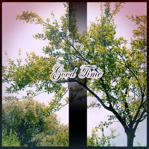 Good Time (Always Good Time)