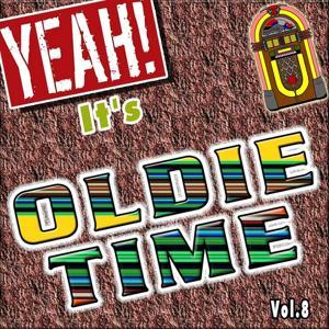 Yeah! It's Oldie Time, Vol. 8