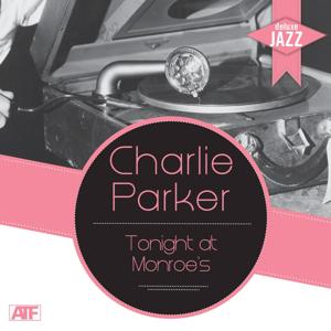 Deluxe Jazz: Tonight At Monroe's (Charlie Parker's Greatest Songs)