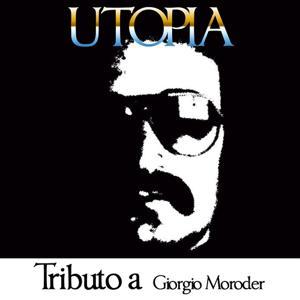 Utopia (Tributo a Giorgio Moroder)