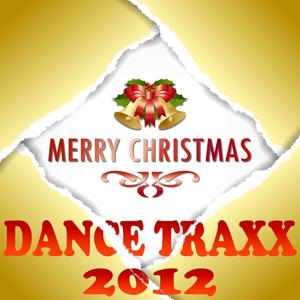 Merry Christmas Dance Traxx 2012 (Xmas Essentials Ultimate Trance Anthems)