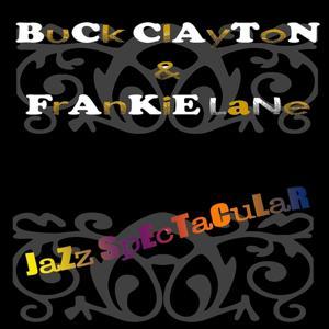 Buck Clayton & Frankie Laine: Jazz Spectacular
