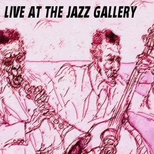 Live At the Jazz Gallery