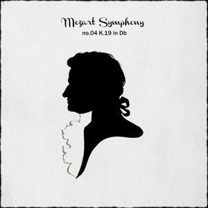 Mozart: Symphony No. 4 in D-Flat Major, K.19