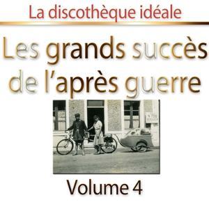 La discothèque idéale : les grands succès de l'après-guerre, vol. 4