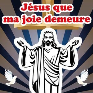Jésus que ma joie demeure (Les plus beaux chants de Noël)