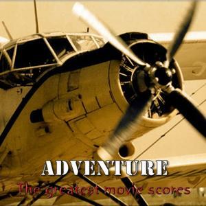 Adventure Cinema (The 26 Greatest Movie Scores)