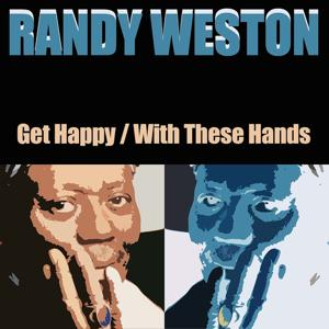 Get Happy / With These Hands