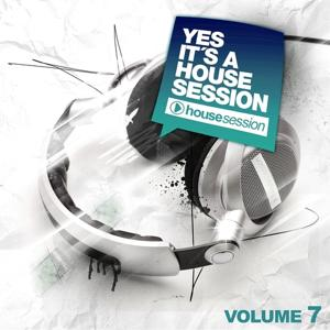 Yes, It's A Housesession, Vol. 7