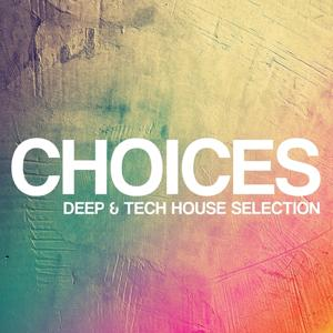 Choices - Deep & Tech House Selection