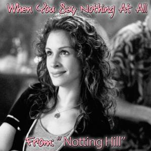 When You Say Nothing At All (From '' Notthing Hill'')