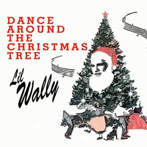 Dance Around the Christmas Tree With Lil Wally