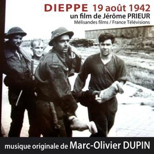 Dieppe 19 août 1942 (Musique originale du film de Jérôme Prieur)