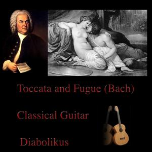 Bach: Toccata and Fugue, Classical Guitar