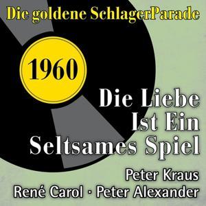Die Liebe ist ein seltsames Spiel (Die goldene Schlagerparade 1960)