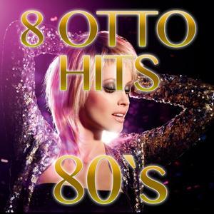 8 Otto Hits 80's, Vol. 2