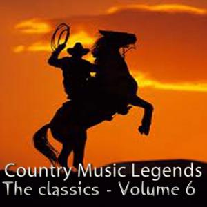 Country Music Legends: The Classics, Vol. 6