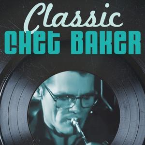 Classic Chet Baker