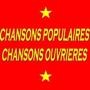 Chansons populaires, chansons ouvrières
