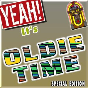 Yeah! It's Oldie Time (Special Edition)