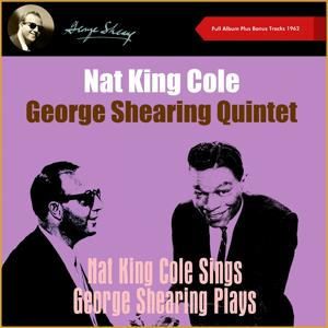 Nat King Cole Sings - George Shearing Plays (Original Album Plus Bonus Tracks 1962)