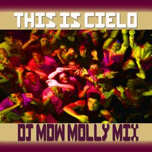 This Is Cielo (DJ MDW Molly Mix)