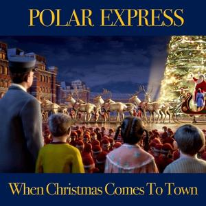 When Christmas Comes to Town (From