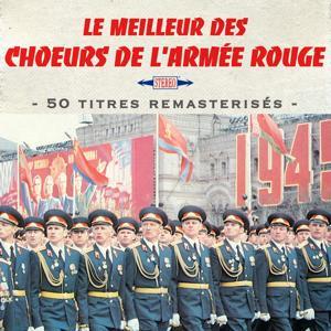 Le meilleur des choeurs de l'Armée Rouge (50 titres remasterisés)