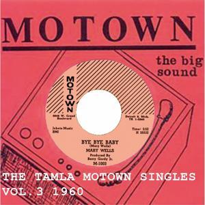 Bye Bye Baby (The Tamla Motown Singles Vol. 3 1960)