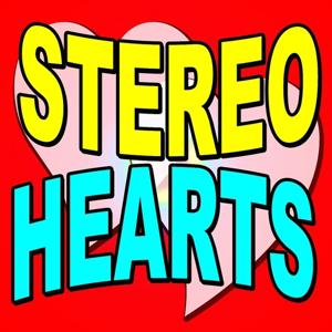 Stereo Hearts (My Hearts Are Stereo)