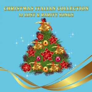 Christmas Italian Collection (30 Lost & Rarity Songs)