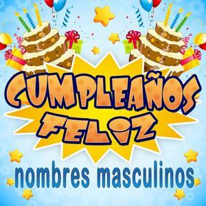 Cumpleaños Feliz (Nombres Masculinos)
