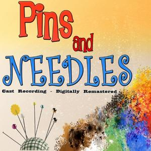 Pins and Needles (Cast Recording Digitally Remastered)