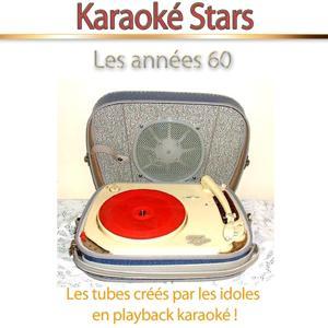 Karaoké Stars : Les années 60 (Les tubes créés par les idoles, en playback karaoké)