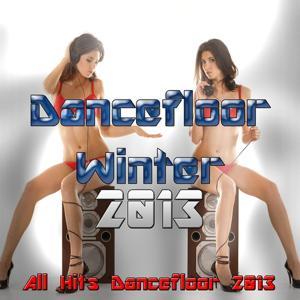 Dancefloor Winter 2013 (All Hits Dancefloor 2013)
