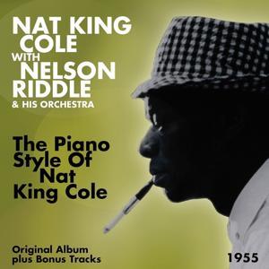 The Piano Style of Nat King Cole (Original Album Plus Bonus Tracks 1955)