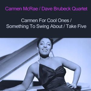 Carmen for Cool Ones / Something to Swing About / Take Five