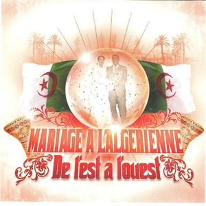 Mariage à l'algérienne, de l'est à l'ouest