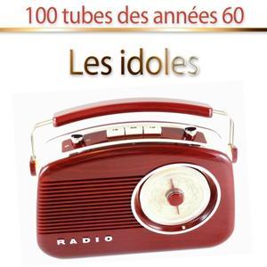 Les idoles (100 tubes des années 60)