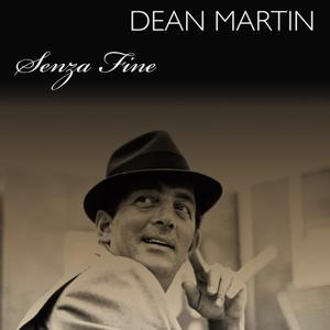 Dean Martin: Senza Fine