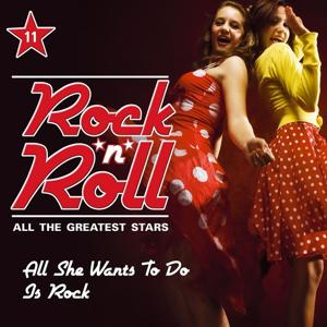 Rock'n'Roll - All the Greatest Stars, Vol. 11 (All She Wants To Do Is Rock)