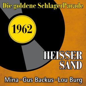 Heisser Sand (Die Goldene Schlagerparade 1962)