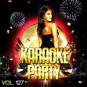 Karaoke Party, Vol. 127 (Karaoke Version)