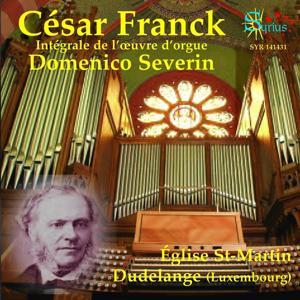 Cesar Franck: Intégrale de l'oeuvre d'orgue