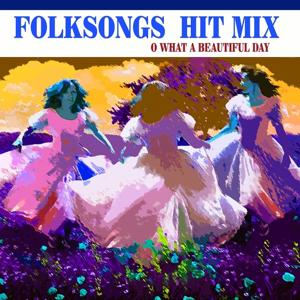 Folksongs Hit Mix (O What A Beautiful Day)