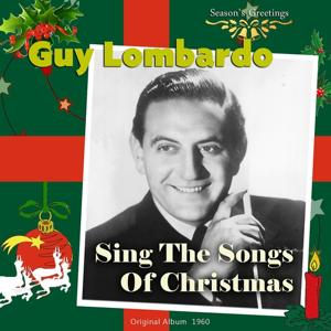 Sing the Songs of Christmas With Guy Lombardo (Original Album Plus Bonus Tracks 1960)